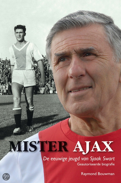 MISTER AJAX - Raymond Bouwman - 9789022996553 - € 19,95 - GRATIS VERZENDING. De eeuwige jeugd van Sjaak Swart. Het is makkelijk scoren voor John Bosman. Een pass van Sjaak Swart over 30, 40 meter is precies op maat. Lucky Ajax, het team der oud-Ajacieden, scoort, en de bijna 71-jarige rechtsbuiten is als een kind zo blij. Sjaak Swart is altijd liefhebber geweest en zal altijd liefhebber blijven. Tot zijn dood wil hij zich....BESTELLEN BIJ TOPBOOKS OF VERDER LEZEN? KLIK OP BOVENSTAANDE FOTO!