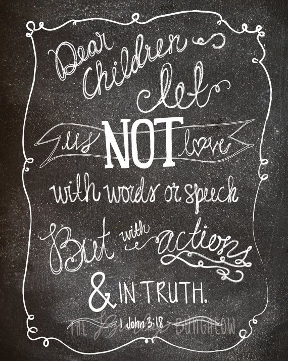 Love in action, scripture printable. 1 John 3:18.  Looks awesome printed on canvas too! $5.00
