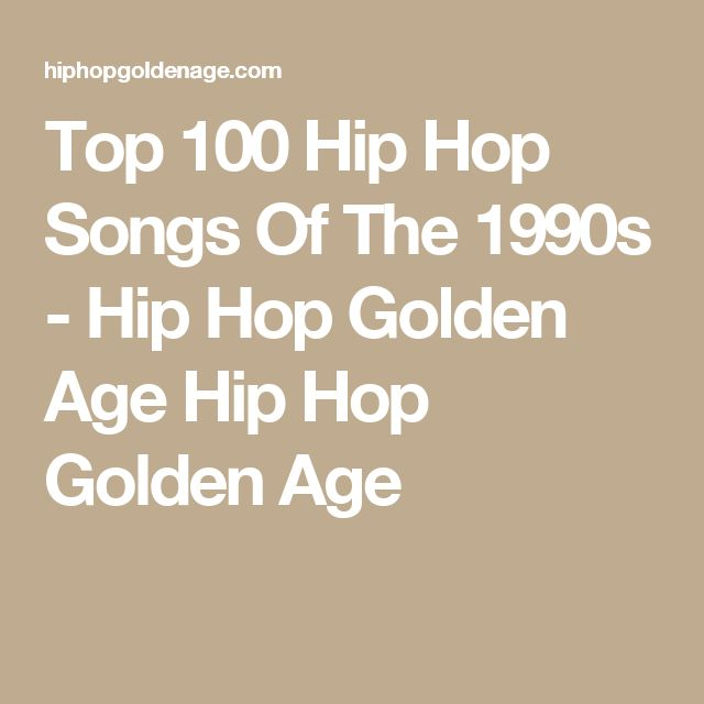 Top 100 Hip Hop Songs Of The 1990s - Hip Hop Golden Age Hip Hop Golden Age