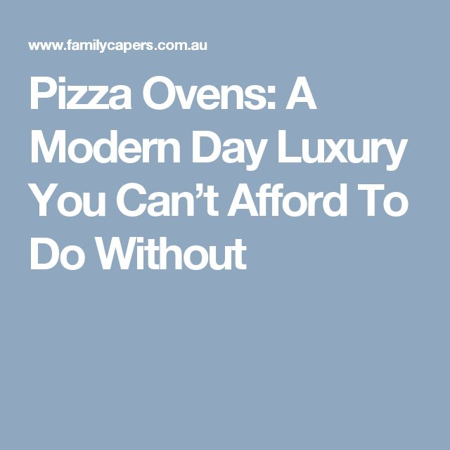 Pizza Ovens: A Modern Day Luxury You Can't Afford To Do Without