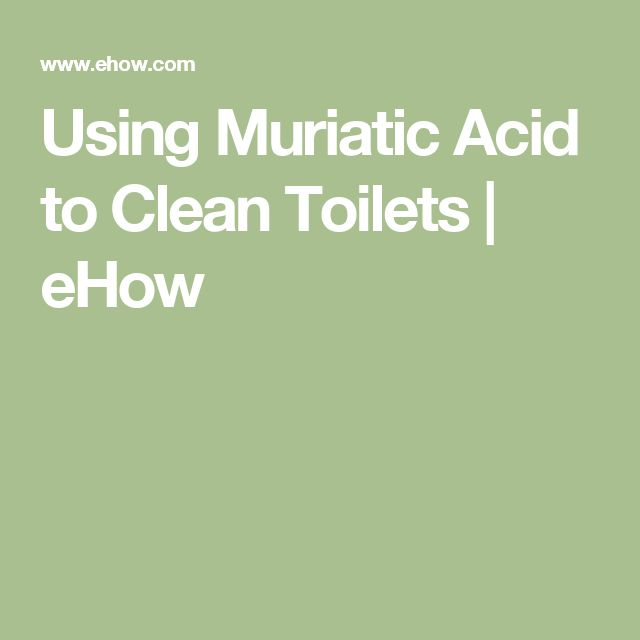 Using Muriatic Acid to Clean Toilets | eHow