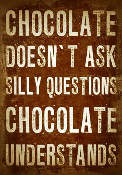Give me Chocolate! Quote Chocolate.