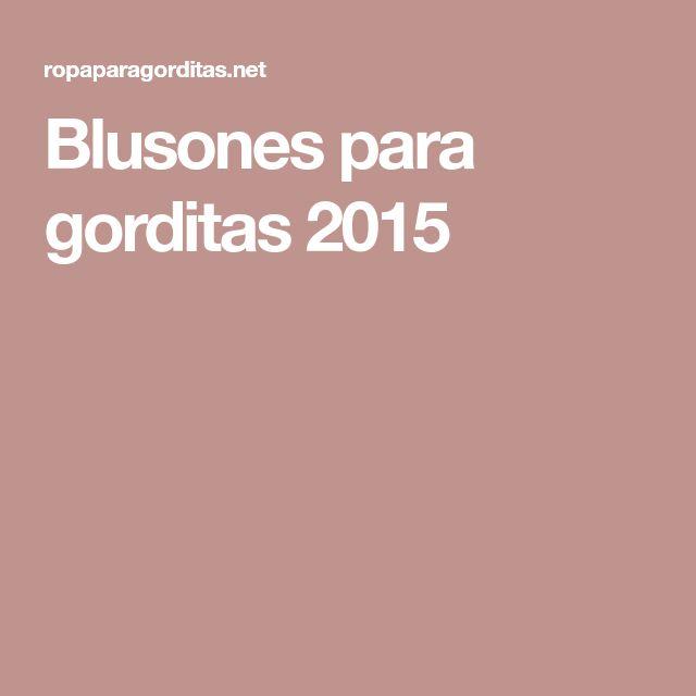 Blusones para gorditas 2015