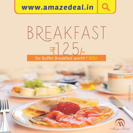 #AmazeDealOfTheDay #SavourySaturaday ● Rs.125 for #Buffet #Breakfast worth Rs.305 at Maya Hotel #Gobble it at - bit.ly/AmazeDeal-MayaHotel-Breakfast #AmazeDeal #AmazingSavings #Deals #Food #Drinks #Chandigarh #Mohali #Panchkula #Zirakpur #FoodDeals #DrinksDeals