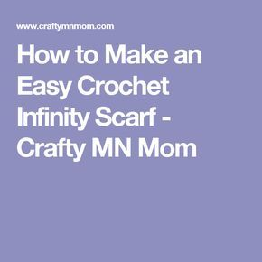 How to Make an Easy Crochet Infinity Scarf - Crafty MN Mom