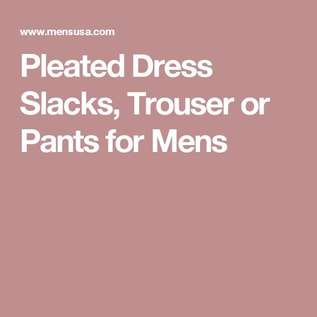 Pleated Dress Slacks, Trouser or Pants for Mens