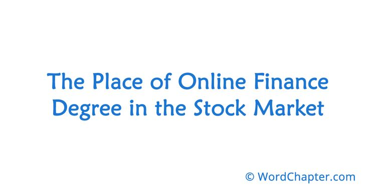 The Place of Online Finance Degree in the Stock Market | Online Degrees