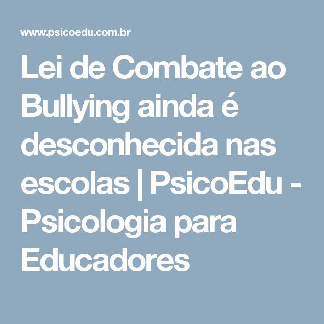 Lei de Combate ao Bullying ainda é desconhecida nas escolas | PsicoEdu - Psicologia para Educadores