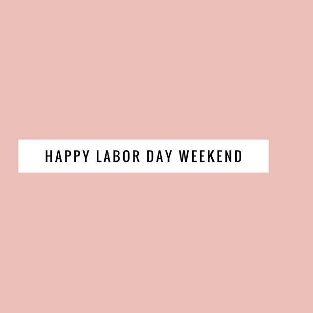 To All The Badass Boss Mammas Pappas Hustlers Lovers Happy Labor Day Weekend Laborday Labordayweekend Ma Happy Labor Day Labour Day Weekend Labour Day