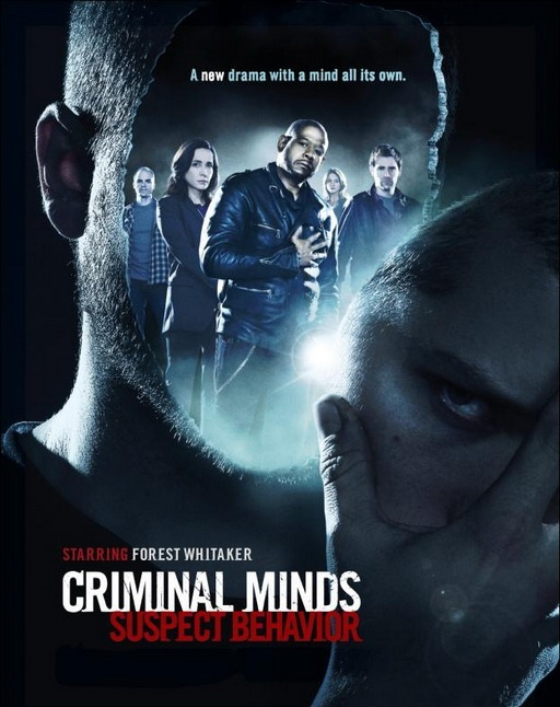 Criminal Minds: Suspect Behavior - On the streets of San Francisco a team of the Federal Bureau of Investigation's Behavioral Analysis Unit use profiling to catch some of the most horrific serial killers and unidentifiable subjects.
