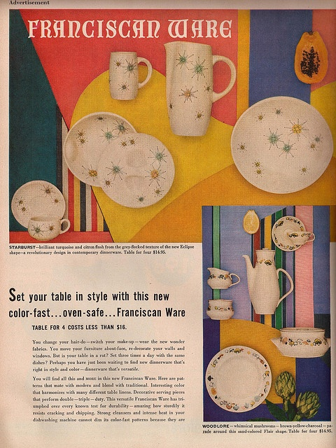 Franciscan Ware ad. The factory was in LA, near where I grew up, and my mom took all our visiting relatives there to purchase dishes at the factory store. I was always bored! It wasn't until my teens, when the factory closed, that I finally developed my passion for all things Franciscan.