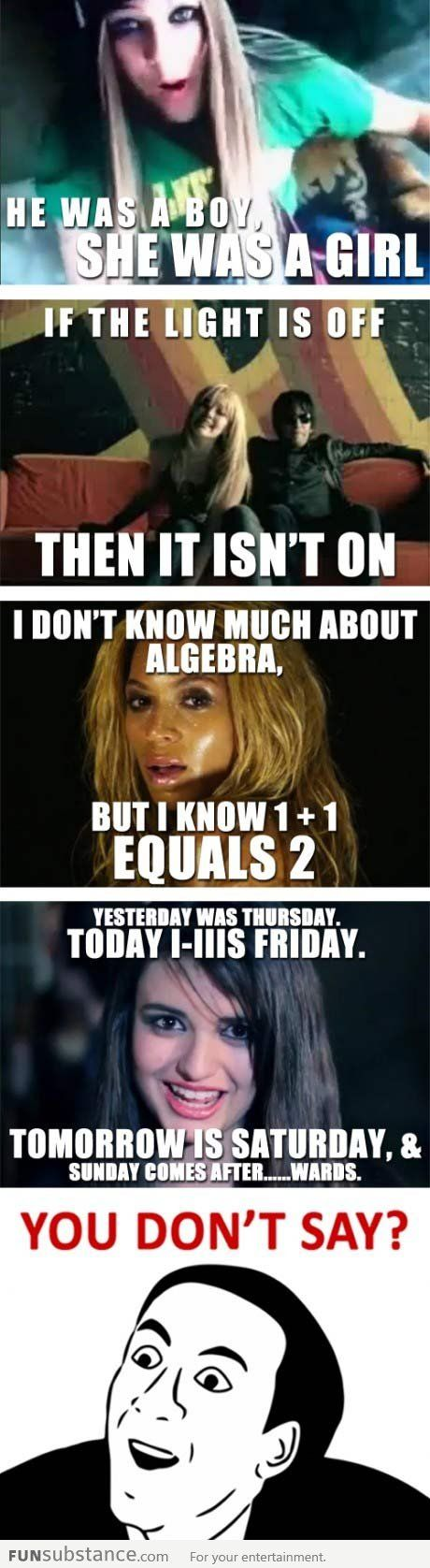 UGH that line on the Friday song drives me crazy! i mean, i hate the song already, but i can seriously feel my IQ dropping on that part.