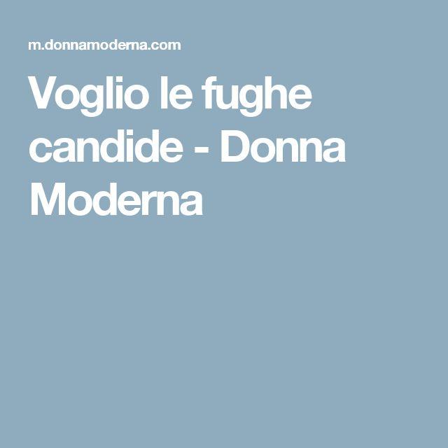 Voglio le fughe candide - Donna Moderna