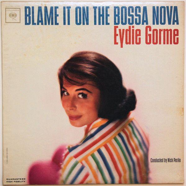 Eydie Gormé - Blame It On The Bossa Nova (Vinyl, LP, Album) at Discogs
