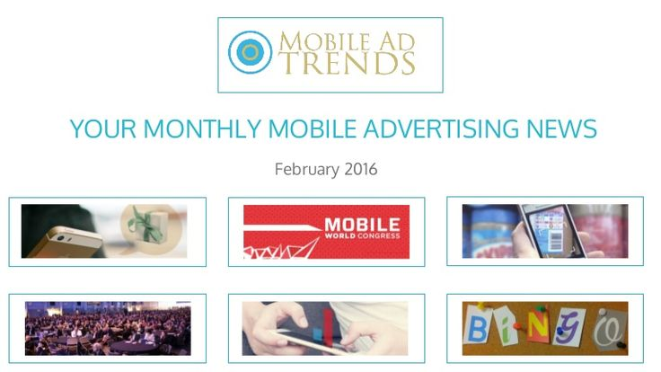 Your Monthly Mobile Advertising News from February 2016
