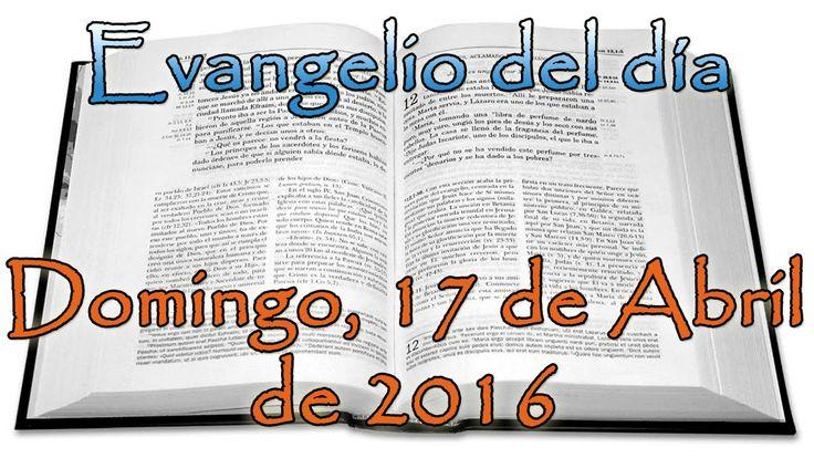 Evangelio del día (Domingo, 17 de Abril de 2016)