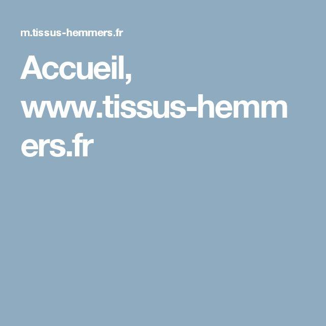 Accueil, www.tissus-hemmers.fr