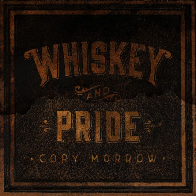 Whiskey And Pride By Cory Morrow Added To Country Music Festival Playlist On Spotify Country We For You Song Country Music Songs Country Music Festival