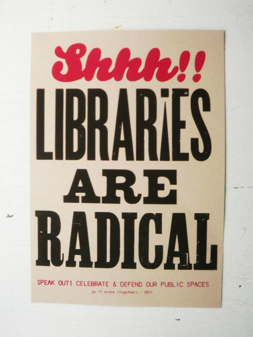 Shhh Libraries Are Radical