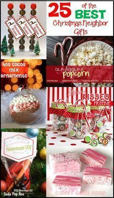 25 of the best Christmas Neighbor Gift ideas. These are so cute - I used three of them! www.SodaPopAve.com