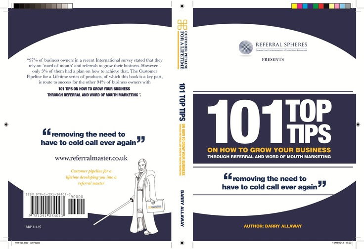 101 Top Tips on how to grow your business through referrals and word of mouth marketing - £14.97 www.referralmastershop.com