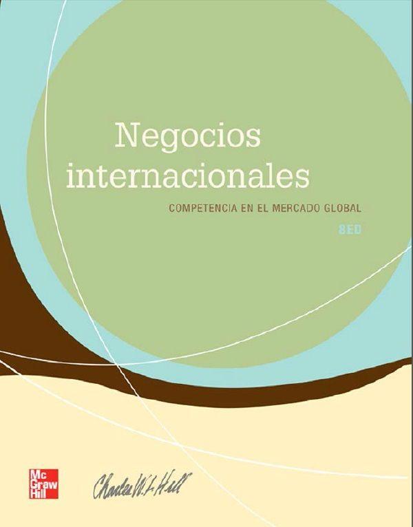 Negocios Internacionales - Mercado Global - Charles Hill - PDF - Español  http://helpbookhn.blogspot.com/2015/01/negocios-internacionales-mercado-global-charles-hill.html