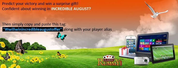 "Are you confident about winning INCREDIBLE AUGUST ?  Then Predict your victory & win a surprise gift from classic rummy!!!  Simply Copy & paste this tag:  ""#iwillwinincredibleaugustoffer"" along with your player alias  in comments below and follow us on twitter @ https://www.twitter.com/classicrummy  https://www.classicrummy.com/play-rummy?link_name=CR-12"