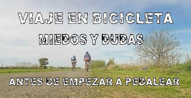 Viaje en bicicleta: miedos y dudas antes de empezar a pedalear