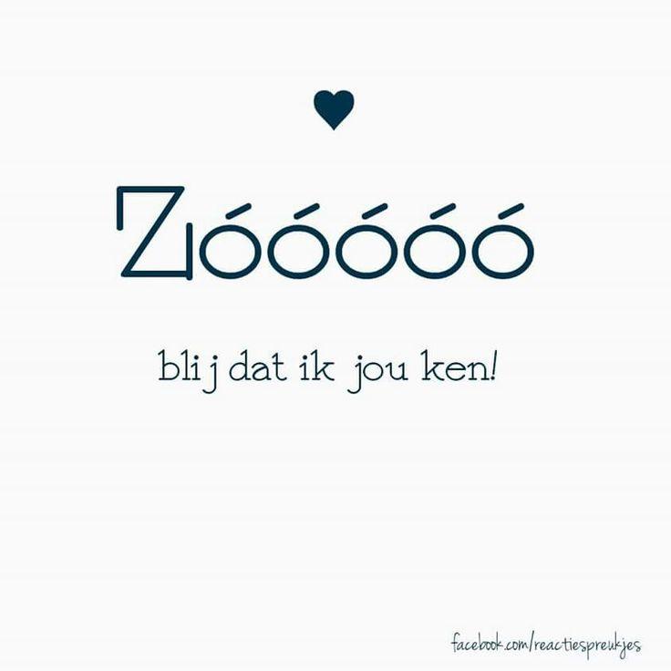 Zóóóóó blij dat ik jou ken! #spreuk #nederlands #lief