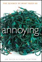 Annoying by Joe Palca and Flora Lichtman Review at: http://cdnbookworm.blogspot.ca/2011/12/annoying.html
