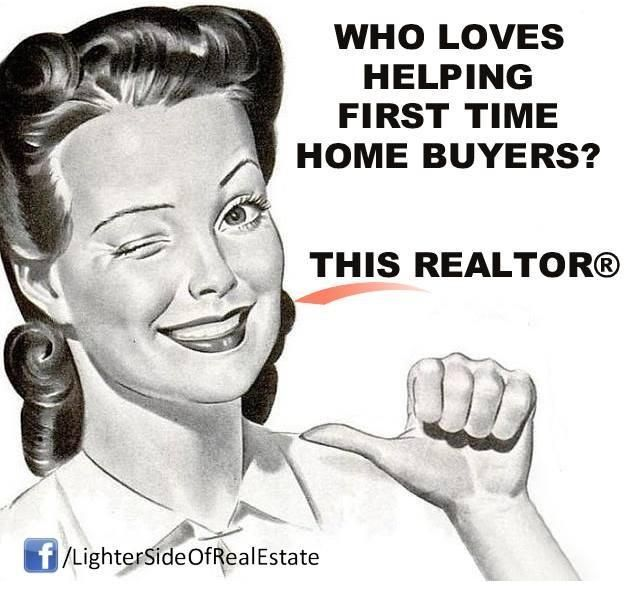 I don't work for RE/MAX, but give this Better Homes and Gardens Real Estate agent a try!  I love First Time Home Buyers!