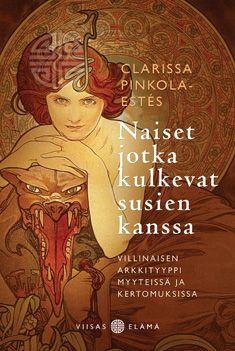Naiset jotka kulkevat susien kanssa - Clarissa Pinkola Estes - Kovakantinen (9789522601773) - Kirjat - CDON.COM 23,90
