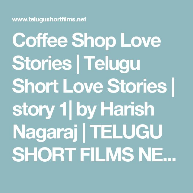 0d8915d8e9 Coffee Shop Love Stories | Telugu Short Love Stories | story 1| by Harish  Nagaraj | TELUGU SHORT FILMS NET | FUN | LOVE | ACTION | T… | New Short  Films ...