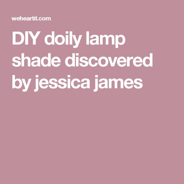 DIY doily lamp shade discovered by jessica james