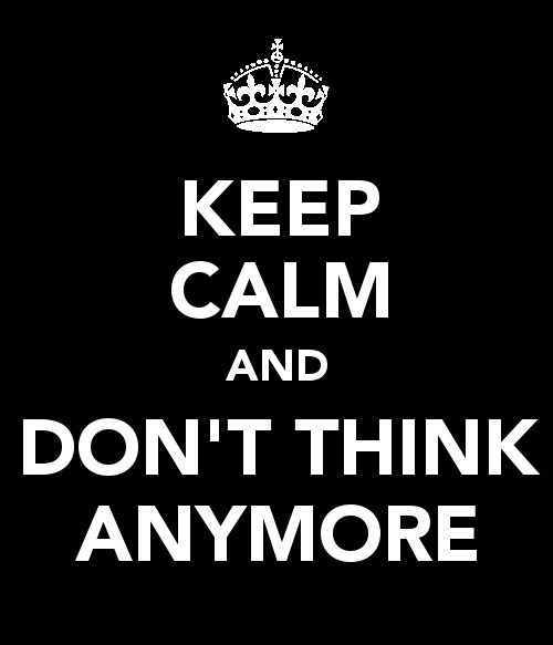 ...don't think anymore