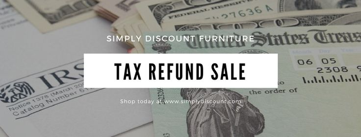 Save BIG on our Tax Refund Sale! Going on NOW at Simply Discount Furniture