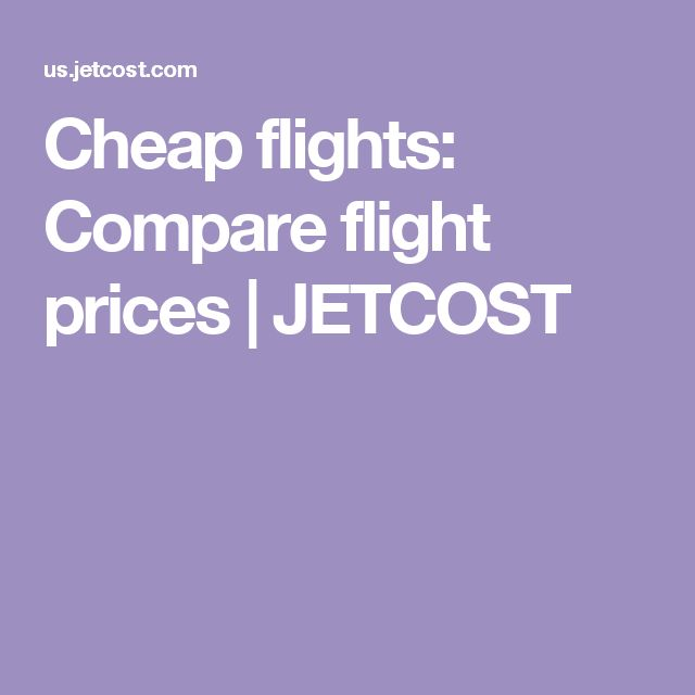 Cheap flights: Compare flight prices | JETCOST