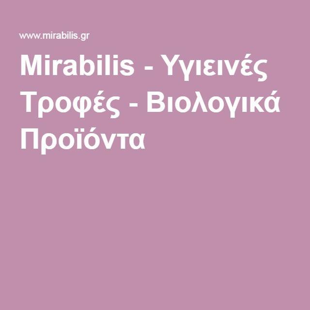 Mirabilis - Υγιεινές Τροφές - Βιολογικά Προϊόντα