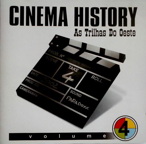 Cinema History – As Trilhas do Oeste  Coletânea de trilhas de grande clássicos do cinema de faroeste como 7 Homens E Um Destino, Os Brutos Também Amam, Dança Com Lobos, Era Uma Vez No Oeste, Três Homens Em Conflito entre outros.