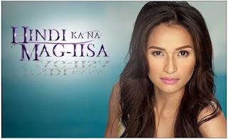 Hindi Ka Na Mag-iisa Drama Series GMA Kapuso Network | You'll Never Be Alone GMA TV Series - Television Series