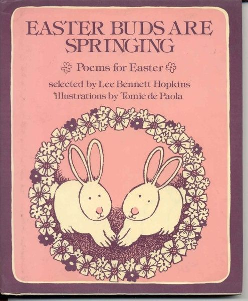 EASTER BUDS ARE SPRINGING; POEMS FOR EASTER, written by Lee Bennett Hopkins