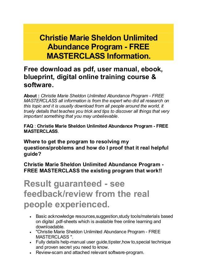 Christie Marie Sheldon Unlimited Abundance Program - FREE MASTERCLASS Information. Free download as pdf, user manual, eboo...