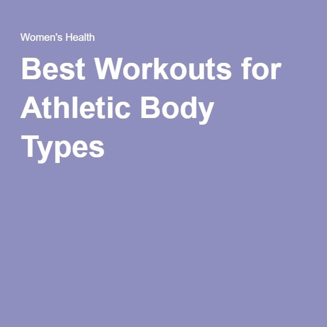 Best Workouts for Athletic Body Types