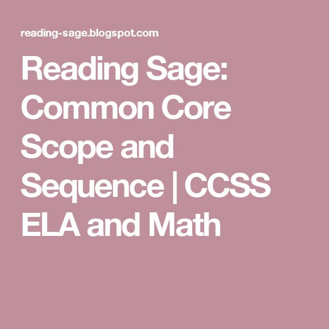 Reading Sage: Common Core Scope and Sequence | CCSS ELA and Math