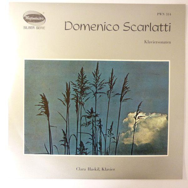 Domenico Scarlatti, Clara Haskil - Klaviersonaten (Vinyl, LP, Album) at Discogs