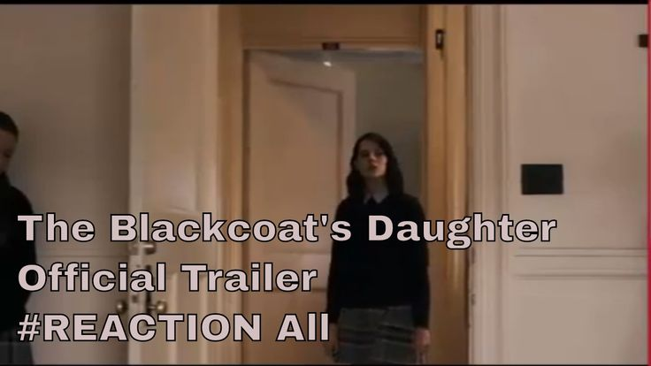 The Blackcoat's Daughter Official Trailer#REACTION All https://www.youtube.com/watch?v=5xPLWhTeiAo #timBeta