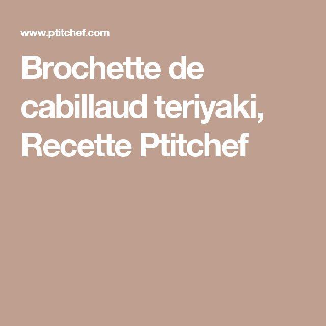 Brochette de cabillaud teriyaki, Recette Ptitchef