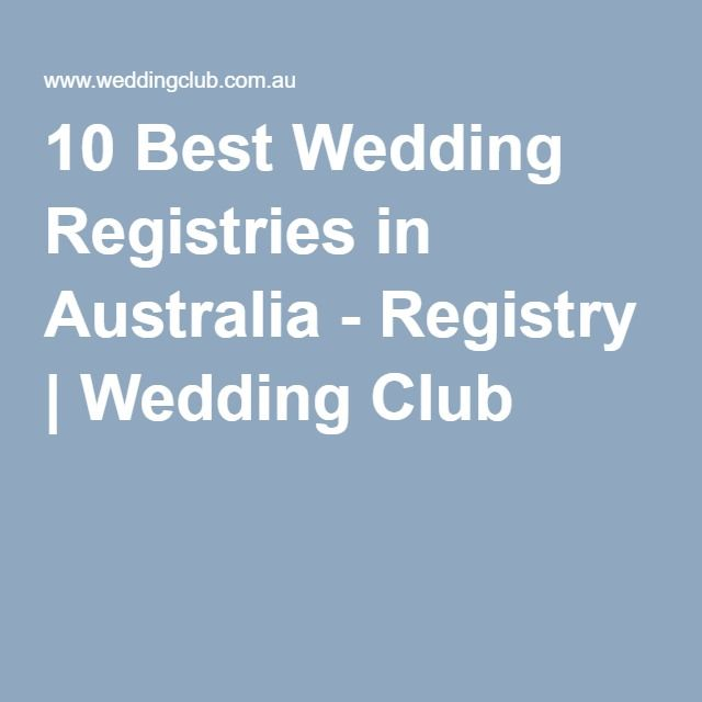 Best 25 best wedding registry ideas on pinterest wedding 10 best wedding registries in australia registry wedding club junglespirit Choice Image