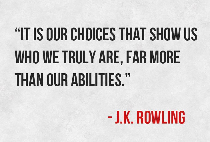 """It's our choices that show us who we truly are, far more than our abilities."""
