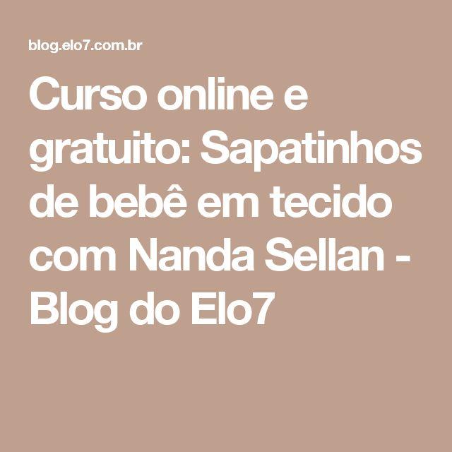 Curso online e gratuito: Sapatinhos de bebê em tecido com Nanda Sellan - Blog do Elo7